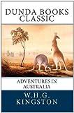 Adventures in Australia, W. H. G. Kingston, 1466332247