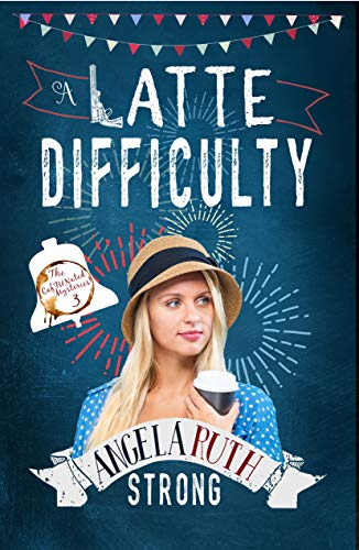 A Latte Difficulty (The CafFunated Mysteries Book 3) by [Strong, Angela Ruth]