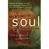 Mending the Soul Student Edition: Understanding and Healing Abuse