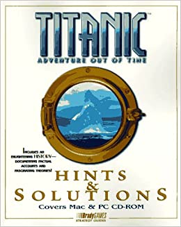 Titanic: Adventure Out of Time (Brady Games Strategy Guides): BradyGames: 9781566866576: Amazon.com: Books