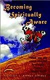 Becoming Spiritually Aware, Kitty L. Bryant-Malone, 140336172X