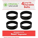 4 Durable Beam Rugmaster Belts Fit Beam Rugmaster, Butler, Serenity, Advocate & Imperial Vacuums, Compare to Part # 155301-002, Designed & Engineered by Think Crucial