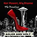 Her Power, His Shame: The Breaking Audiobook by  Adler,  Holt Narrated by Jaicie Kirkpatrick