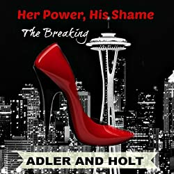 Her Power, His Shame: The Breaking
