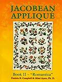 """Jacobean Applique: Book 2 - """"Romantica"""": 001"""