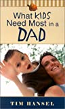 img - for What Kids Need Most in a Dad book / textbook / text book