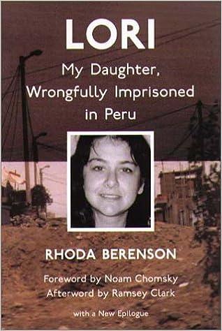 Lori: My Daughter, Wrongfully Imprisoned in Peru: Rhoda