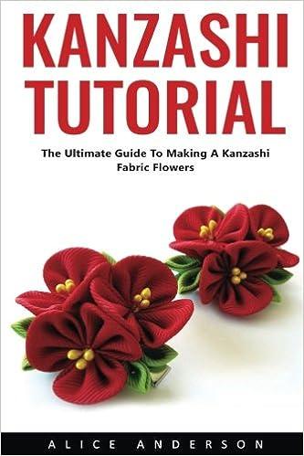 Fiori Kanzashi Tutorial.Kanzashi Tutorial The Ultimate Guide To Making A Kanzashi Fabric