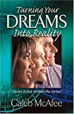 Turning your Dreams into Reality, Caleb McAfee, 1581691270