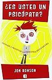 Es usted un psicopata? / The Psychopath Test: Un viaje a traves de la industria de la locura / A Journey Through the Madness Industry (No Ficcion) (Spanish Edition)