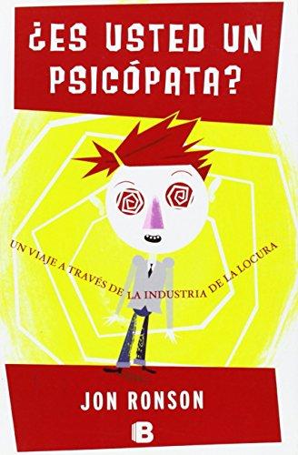 Es usted un psicopata? / The Psychopath Test: Un viaje a traves de la industria de la locura / A Journey Through the Madness Industry (No Ficcion) (Spanish Edition) by Brand: Ediciones B
