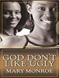 God Don't Like Ugly, Mary Monroe, 0786263644