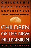 Children of the New Millennium, P. M. H. Atwater, 0609803093