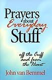 Prayers about Everyday Stuff, Jack Van Bemmel, 0896229688