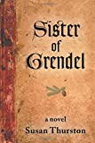 Sister of Grendel: A Novel