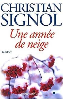 Une année de neige : roman, Signol, Christian