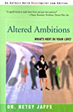 Altered Ambitions, Betsy Jaffe, 059508950X
