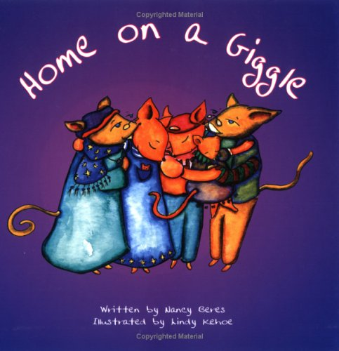 Home on a Giggle - Nancy Beres; Lindy Kehoe