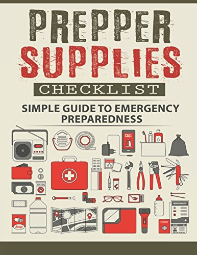 Prepper Supplies Checklist: A Simple Guide to Emergency Preparedness