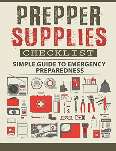 Prepper Supplies Checklist: A Simple Guide to Emergency Preparedness