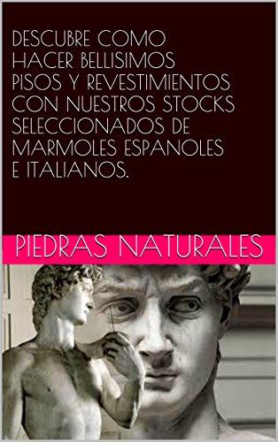 Descargar Libro Descubre Como Hacer Bellisimos Pisos Y Revestimientos Con Nuestros Stocks Seleccionados De Marmoles Espanoles E Italianos. Piedras Naturales