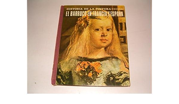 Historia de la Pintura 8: El Barroco en Francia y España.: Amazon.es: VÍCTOR NIETO ALCAIDE: Libros