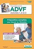 Titre professionnel ADVF Activités 1, 2 et 3 : Préparation complète pour réussir sa formation - Assistant de vie aux familles