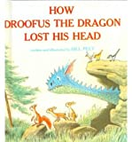 [(How Droofus the Dragon Lost His Head )] [Author: Bill Peet] [Oct-1999]