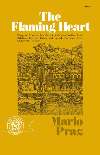 (The Flaming Heart: Essays on Crashaw, Machiavelli, and Other Studies of the Relations between Italian and English Literature from Chaucer to T. S. Eliot (Norton Library (Paperback)))