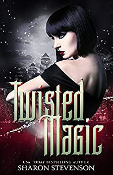 Twisted Magic (Gallows World Book 1) by [Stevenson, Sharon]