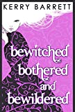 Bewitched, Bothered And Bewildered (Could It Be Magic?, Book 1)