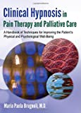 img - for Clinical Hypnosis in Pain Therapy and Palliative Care: A Handbook of Techniques for Improving the Patient's Physical and Psychological Well-Being book / textbook / text book