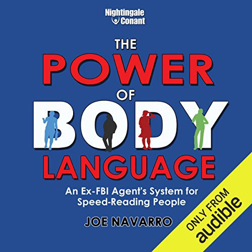 The Power of Body Language: An Ex-FBI Agent's System for Speed-Reading People cover