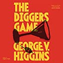 The Digger's Game Audiobook by George V. Higgins Narrated by Mark Ashby