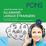 Audiotraining Plus - Allemand langue étrangère: Pour débutants et avancés - écouter, mieux comprendre et s'exprimer plus facilement | Anke Levin-Steinmann,Christine Breslauer