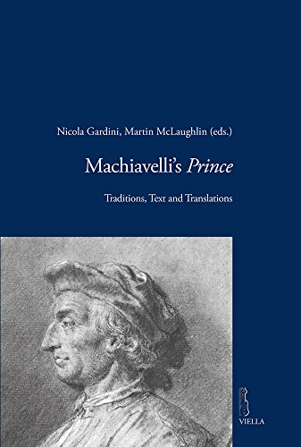 Machiavelli's Prince: Traditions, Text and Translations (Viella Historical Research)
