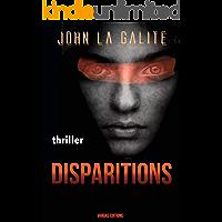 Disparitions: La plus hallucinante des enquêtes criminelles (French Edition)