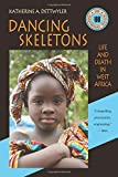 Dancing Skeletons: Life and Death in West Africa, 20th Anniversary Edition