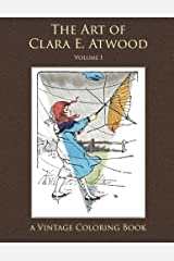 The Art of Clara E. Atwood Vintage Coloring Book, Volume 1 Paperback