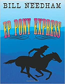 Book Ep Pony Express by Bill Needham (2010-10-08)