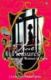True Pleasures: A Memoir of Women in Paris by Lucinda Holdforth front cover