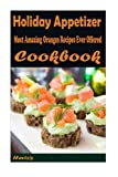 Holiday Appetizer :Healthy and Easy Homemade for Your Best Friend