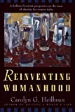 Reinventing Womanhood, Carolyn G. Heilbrun, 0393310760
