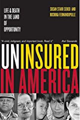 Uninsured in America: Life and Death in the Land of Opportunity Paperback