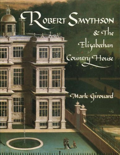 robert-smythson-and-the-elizabethan-country-house-by-girouard-mark-1983-11-01-hardcover