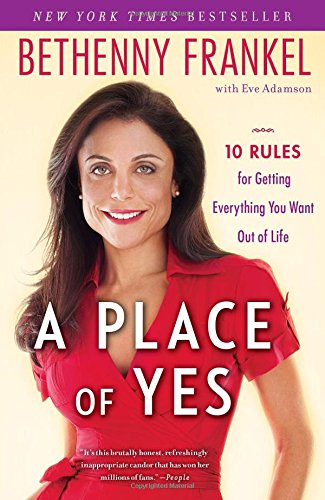 A Place Of Yes  10 Rules For Getting Everything You Want Out Of Life