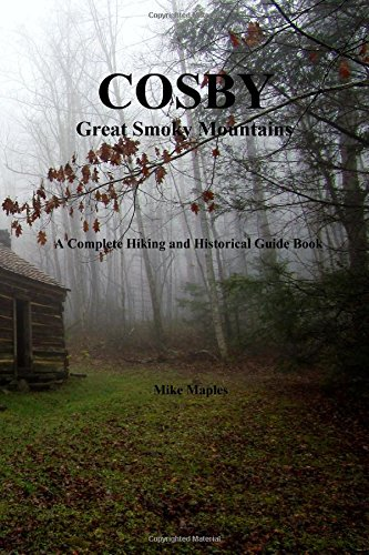 Cosby - Great Smoky Mountains: A Complete Hiking and Historical Guide Book ebook