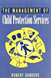 The Management of Child Protection Services 9781857423938