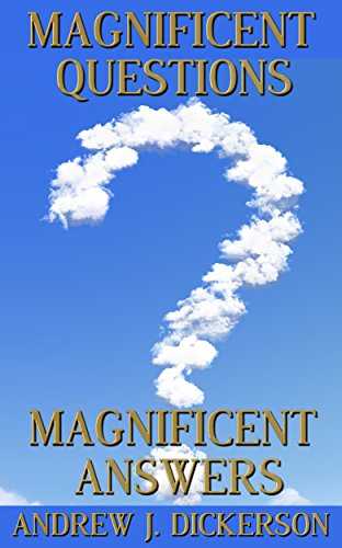 Magnificent questions magnificent answers kindle edition by andrew magnificent questions magnificent answers by dickerson andrew j fandeluxe Images