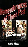 Remembrances of Times Past, Marta Hiatt, 0962092932